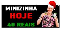 Minizinha HOJE 40 Reais